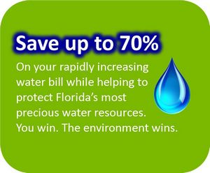 Protect Florida's water & Save up to 70% on your water bill.
